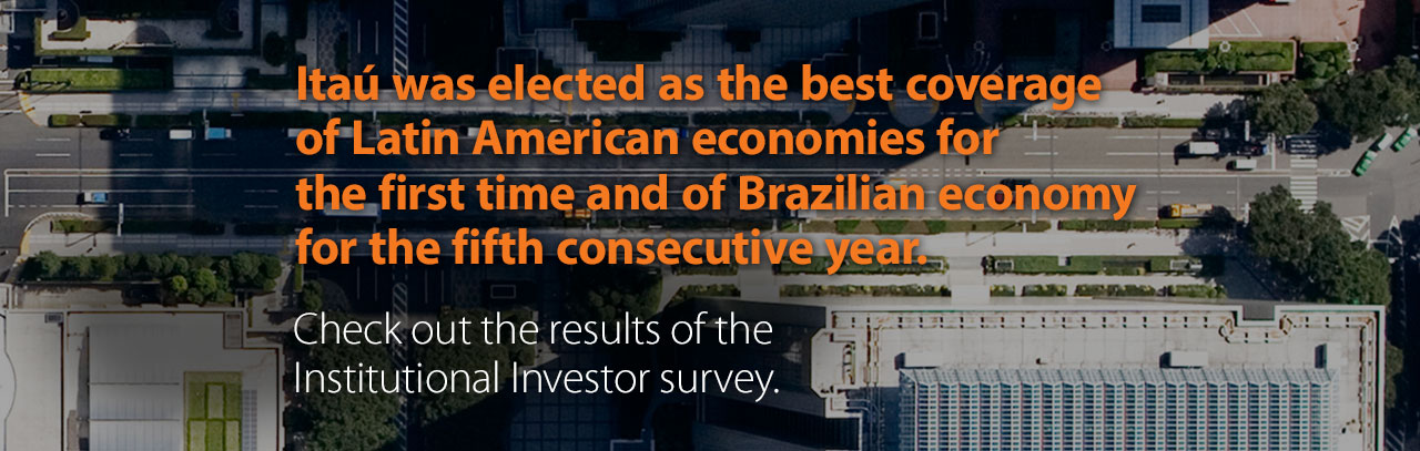 Itaú was elected as the best coverage of Latin American economies for the first time and of Brazilian economy for the fifth consecutive year.